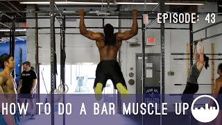 CrossFit Open 17.2 - How To Do A Bar Muscle Up [HD] - MovementRVA Episode 43