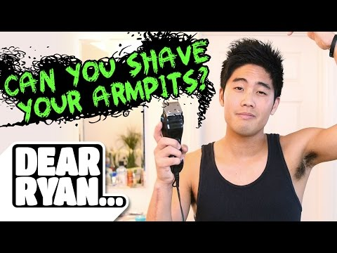 Shave Your Armpits! (Dear Ryan)