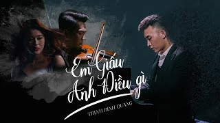 Em Giấu Anh Điều Gì - Trịnh Đình Quang [Official MV]