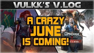 June will be hot! And I don't mean the weather! - Vulkk's V.LOG