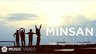 Minsan by Callalily (Official Music Video)