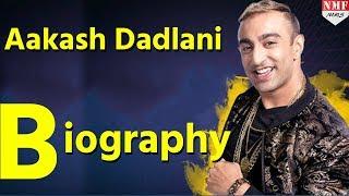 Bigg Boss 11  Akash Dadlani   Biography   Must Watch !!!