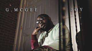 G. McGee - Joy (Shot By P.A.C)