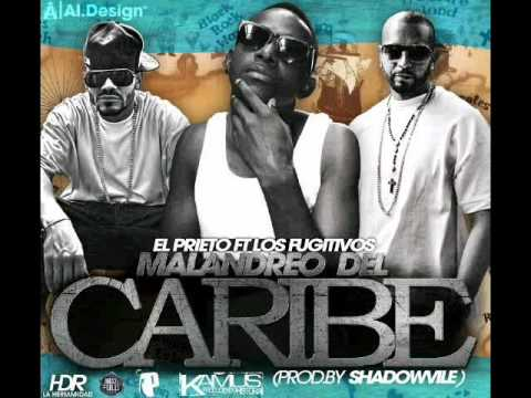 El Prieto Ft Los Fugitivos Malandreo del Caribe