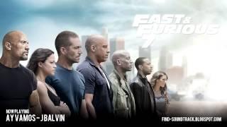 Furious 7 - Soundtrack #8 ( J Balvin - Ay Vamos )