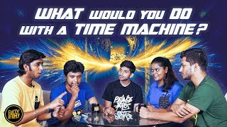 What would you do with a Time Machine? | Fully Filmy Mind Voice