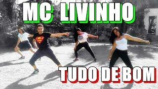 MC Livinho - Tudo de Bom ( Coreografia)
