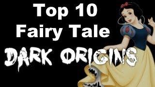 Top 10 Fairy Tale Dark Origins