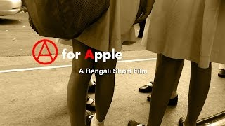 A for Apple (অ এ অজগর আসছে তেড়ে) - A Bengali Short Film 2017 (18+)