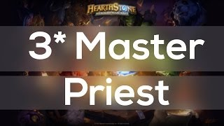 Hearthstone - 3 Star Masters Priest - Fun Slaughter with Ysera! Part 1