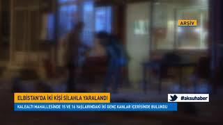 Elbistan'da iki kişi silahla yaralandı