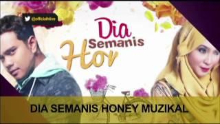 'Dia Semanis Honey' muzikal