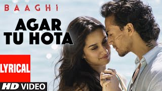 Agar Tu Hota Full Song with Lyrics | Baaghi | Tiger Shroff, Shraddha Kapoor | Ankit Tiwari