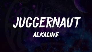 Alkaline - Juggernaut (Lyrics) ᴴᴰ🎵