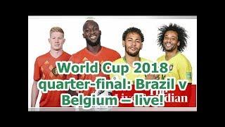 World Cup 2018 quarter-final: Brazil v Belgium – live!