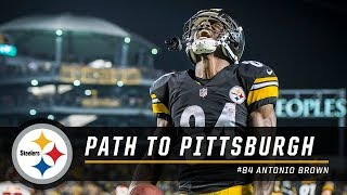 Antonio Brown's path to Pittsburgh