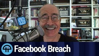 Facebook Breach Explained