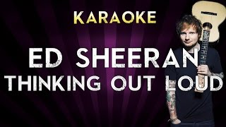 Ed Sheeran - Thinking Out Loud | Higher Key Karaoke Instrumental Lyrics Cover Sing Along