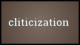 Cliticization Meaning
