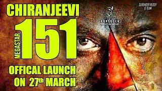 Megastar Chiranjeevi 151 Movie Launch On 27th March || Chiranjeevi 151 movie Launch Date || NH9 News