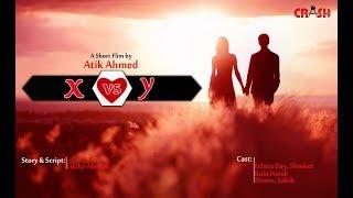 X vs Y  | Bangla Short Flim 2018  | Director : Atik Ahmed