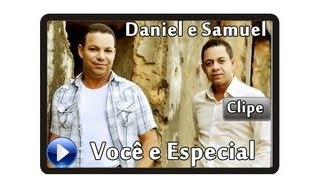 Daniel e Samuel Video clip Você e Especial