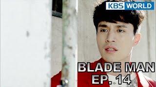 Blade Man   아이언 맨 EP 14 [SUB : KOR, ENG, CHN, MLY, VIE, IND]