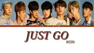 IKON (아이콘) 'JUST GO' color coded Han/Rom/Ina Lyrics