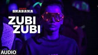 Naam Shabana : Zubi Zubi Full Audio Song | Akshay Kumar, Taapsee Pannu, Taher Shabbir| T-Series