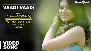 Chennai 2 Singapore Songs | Vaadi Vaadi Song (Music Video) | Ghibran | Abbas Akbar