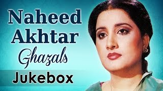Best of Naheed Akhtar Ghazals (HD) - Audio Jukebox - Evergreen Old Ghazals