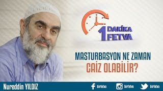 458) Masturbasyon ne zaman caiz olabilir?/Birfetva - Nureddin YILDIZ