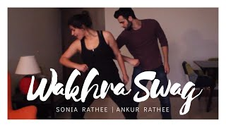 Wakhra Swag Choreography | Naav Inder ft. Badshah | Sonia and Ankur Rathee