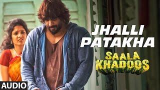 JHALLI PATAKHA Full Song (Audio) | SAALA KHADOOS |  R. Madhavan, Ritika Singh | T-Series