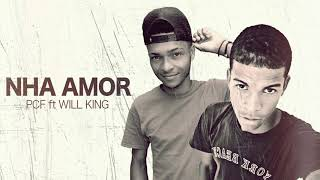 PCF Ft WILL KING | NHA AMOR