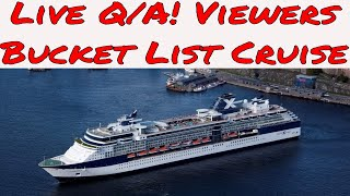Live Cruise Ship Q and A: Viewers Cruise Vacation Bucket List! Which Ship and Itinerary