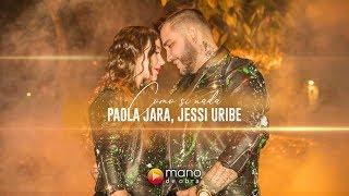 Paola Jara, Jessi Uribe - Como Si Nada l Video Oficial