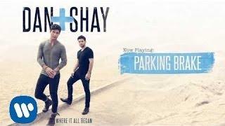 Dan  Shay  Parking Brake Official Audio