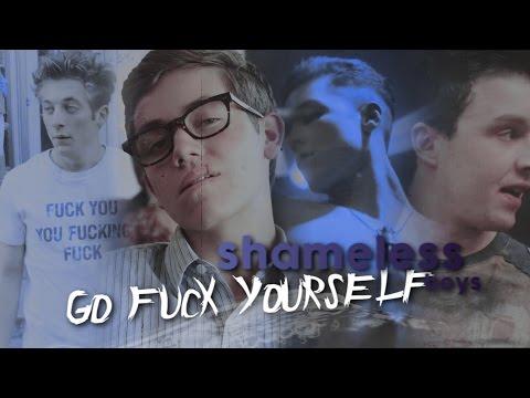 shameless boys | Go Fuck Yourself