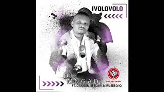 Dj Mngadi _ Ivolovolo ft Danger, Efelow, Museeq IQ ( Official audio )