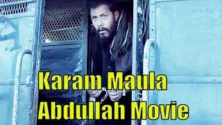 Karam Maula | Abdullah Romantic Movie | HD Song