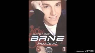 Bane Mojicevic - Kamen za dusu - (Audio 2008)