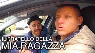 IL FRATELLO DELLA MIA RAGAZZA ft. IL PANCIO