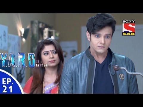 Y.A.R.O Ka Tashan - यारों का टशन - Episode 21 - 23rd August, 2016