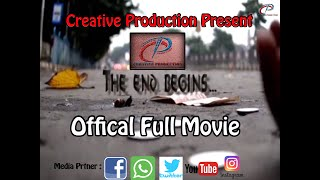 Creative Production film The End Begins...... A Film by Debdeep Roy