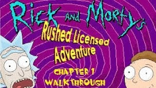 Rick and Morty Rushed License Adventure Walk-though Chapter 1