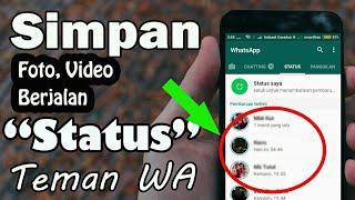 Trik Whatsapp Terbaru !!! Cara Menyimpan Status Teman - Foto/Video Berjalan di WhatsApp