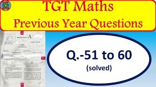 TGT maths previous year questions solved (51 to 60)