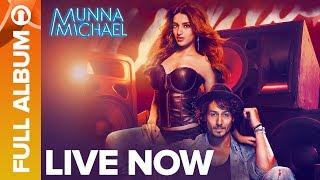 Munna Michael Full Album Live Now   Tiger Shroff & Nidhhi Agerwal