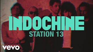 Indochine - Station 13 (audio + paroles) (Lyrics Video)